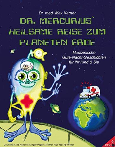 Dr. Mercurius' heilsame Reise zum Planeten Erde: Gesundheitliche Gute-Nacht-Geschichten für Ihr Kind und Sie