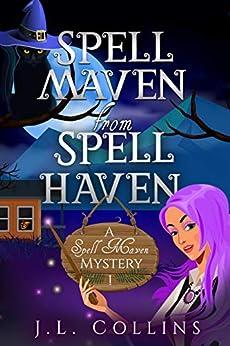 Spell Maven from Spell Haven (Spell Maven Mystery Book 1) by [J. L. Collins, Megan Marple]