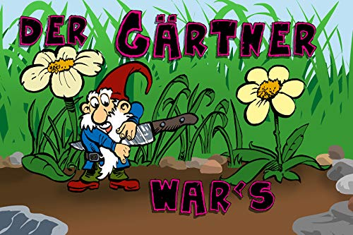 FS Spruch Der Gärtner War's Gartenzwerg Blechschild Schild gewölbt Metal Sign 20 x 30 cm