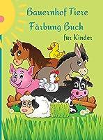 Bauernhof Tiere Faerbung Buch fuer Kinder: Niedliche und lustige Tiere fuer Kinder und Knirpse.