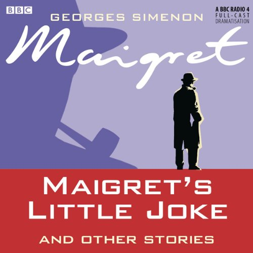 Maigret's Little Joke and Other Stories (Dramatised) audiobook cover art