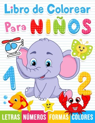 Libro de colorear para niños: Números, Letras, Formas. Libro de actividades para niños en edad preescolar.: 1 (Para Niños de 1 a 5 Años)