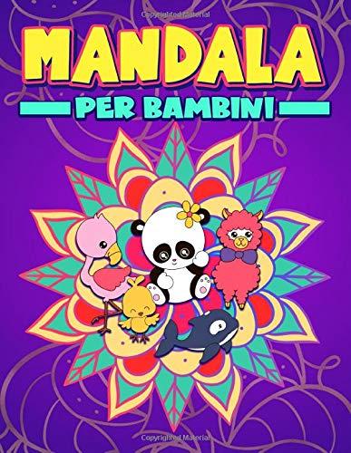 Mandala per bambini: Uno libro da colorare con fantastici animali per rilassarsi e alleviare lo stress (da 3 a 10 anni)