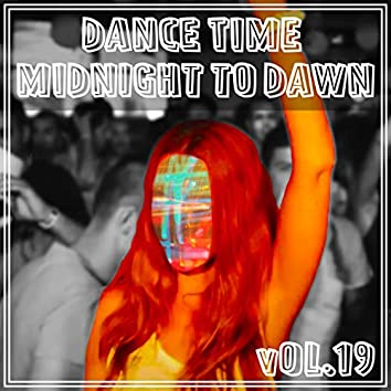 Dance Time Midnight To Dawn, Vol. 19