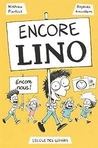 Lino : Encore Lino ! par Baptiste Amsallem
