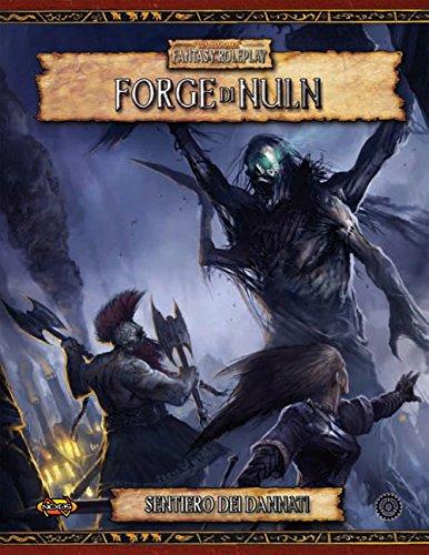 Warhammer Fantasy Roleplay. Sentiero dei dannati: Forge di Nuln