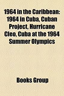 1964 in the Caribbean: 1964 in Cuba, Cuban Project, Hurricane Cleo, Cuba at the 1964 Summer Olympics