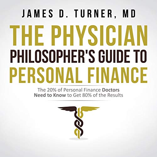 The Physician Philosopher's Guide to Personal Finance cover art