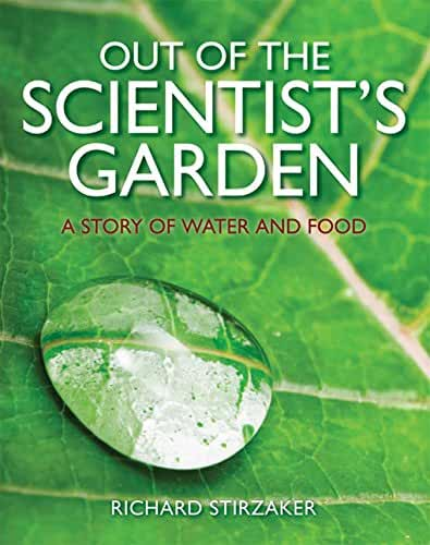 Out of the Scientist's Garden: A Story of Water and Food