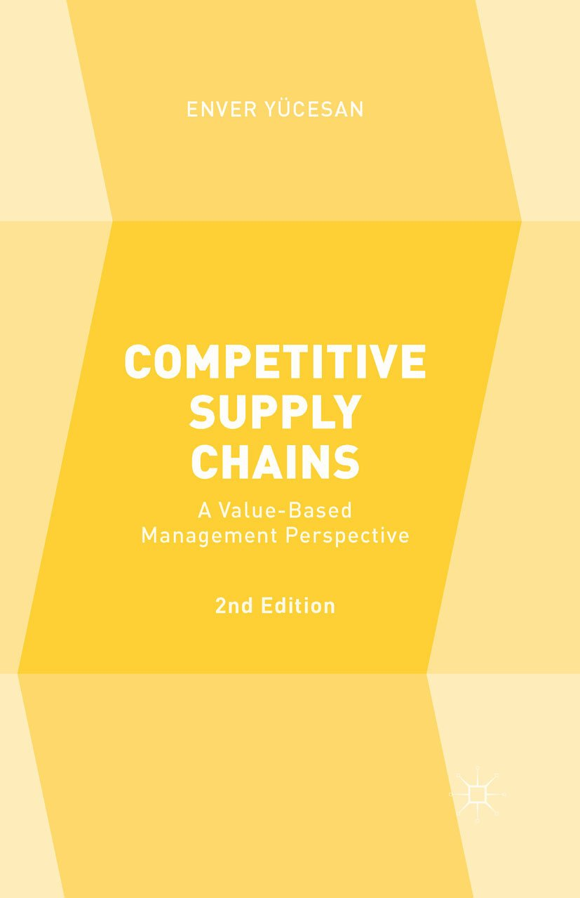 Competitive Supply Chains: A Value-Based Management Perspective