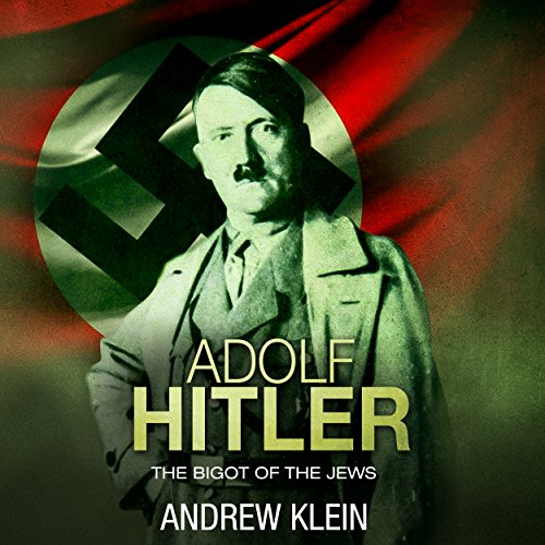 Adolf Hitler: The Bigot of the Jews cover art