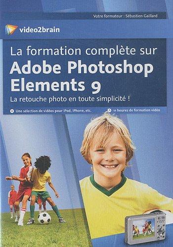 La formation complète sur Adobe Photoshop Elements 9: La retouche photo en toute simplicité! 11 heures de formation vidéo. Une sélection de vidéos pour iPod, iPhone, etc...