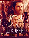 Lucifer Coloring Book: Exclusive Coloring Books For Teens And Adults Based On Lucifer TV Series