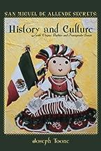 San Miguel de Allende Secrets: History and Culture with Virgins, Barbies and Transgender Saints (Volume 1)
