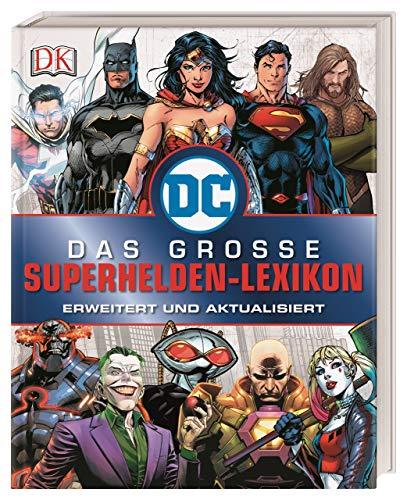 DC Comics Das große Superhelden-Lexikon: Erweitert und aktualisiert