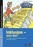 Inklusion - was tun? - Sekundarstufe: Checklisten für den inklusiven Unterricht in der Sekundarstufe (5. bis 10. Klasse) (Bergedorfer Grundsteine Schulalltag - SEK)