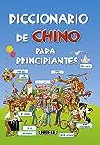 Diccionario de chino para principiantes (Diccionario Para Principiantes)
