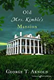 Old Mrs. Kimble's Mansion (English Edition)