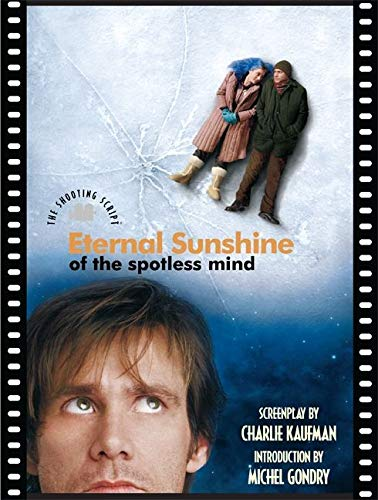 Eternal Sunshine of the Spotless Mind: The Shooting Script [Lingua Inglese]
