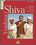 Vandana Shiva - Victoires d'une Indienne contre le pillage de la biodiversité