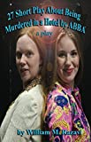 27 Short Plays About Being Murdered in a Hotel by ABBA: a play (English Edition)