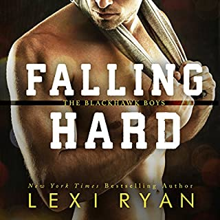 Falling Hard     The Blackhawk Boys, Book 4              Written by:                                                                                                                                 Lexi Ryan                               Narrated by:                                                                                                                                 Summer Roberts,                                                                                        Tyler Donne                      Length: 9 hrs and 20 mins     Not rated yet     Overall 0.0