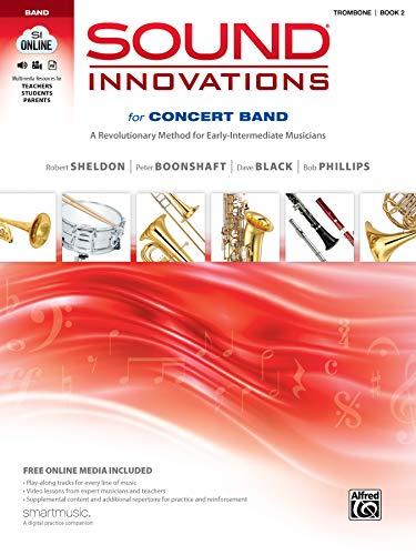 Sound Innovations for Concert Band, Bk 2: A Revolutionary Method for Early-Intermediate Musicians (Trombone), Book & Online Media