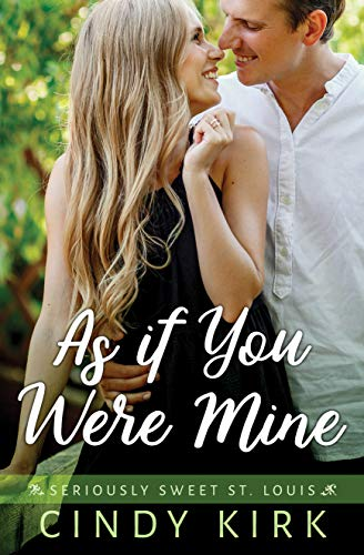 As If You Were Mine: A Delightfully Emotional Christian Romance (Seriously Sweet St Louis Book 2) (English Edition)