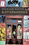 Holly-Jane Rahlens: Blätterrauschen
