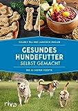 Gesundes Hundefutter selbst gemacht: Die 55 besten Rezepte