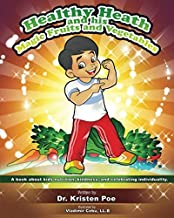 Healthy Heath and his Magic Fruits and Vegetables: A book about kids nutrition, kindness, and celebrating individuality.