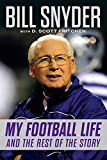 Bill Snyder: My Football Life and the Rest of the Story