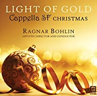 Light of Gold - Cappella SF Christmas by Cappella SF