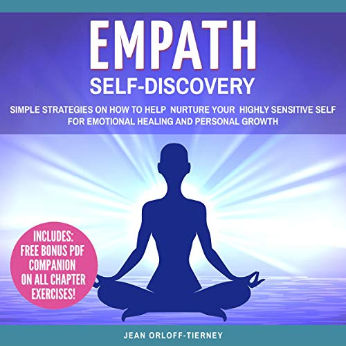 Empath Self-Discovery: Simple Strategies on How to Help Nurture Your Highly Sensitive Self for Emotional Healing and Personal Growth cover art