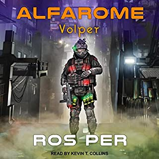 Volper     Alfarome Series, Book 1              By:                                                                                                                                 Ros Per,                                                                                        Anton Raksha - Translated by                               Narrated by:                                                                                                                                 Kevin T. Collins                      Length: 14 hrs and 9 mins     1 rating     Overall 5.0