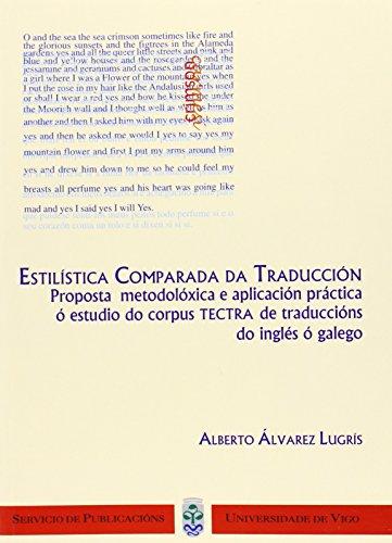 Estilística comparada da traducción. Proposta metodolóxica e aplicación práctica ó estudio do corpus TECTRA de traducción do inglés ó galego
