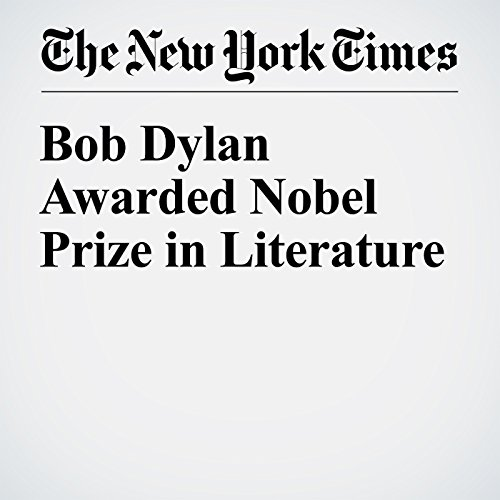 Bob Dylan Awarded Nobel Prize in Literature audiobook cover art