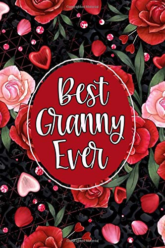 Best Granny Ever: Journal, Notebook, Sketchbook or Diary - Pretty Hearts & Roses For Grandma - Vol. 6 (Jolly Pockets Sister Journals)