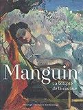 Manguin - La volupté de la couleur - Gallimard - 21/06/2018