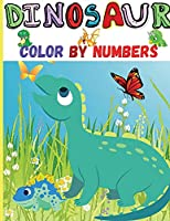 Dinosaur Color By Numbers: Amazing Coloring & Activity Book for Preschoolers, Boys and Girls Color by Numbers with Adorable Design How to Draw Dinosaurs; Drawing and Activity Book for Kids