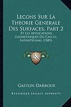Lecons Sur La Theorie Generale Des Surfaces, Part 2: Et Les Applications Geometriques Du Calcul Infinitesimal (1889)