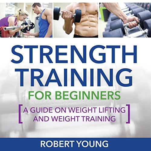 Strength Training for Beginners                   By:                                                                                                                                 Robert Young                               Narrated by:                                                                                                                                 Heidi Madagame                      Length: 1 hr and 14 mins     2 ratings     Overall 5.0
