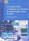 Les systèmes d'aide à l'exploitation et à l'information des transports publics urbains de surface - Evolutions et perspectives
