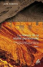 La nature de la réalité personnelle (tome 1)