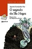 O segredo da Illa Negra (Infantil E Xuvenil - Sopa De Libros - De 8 Anos En Diante)...