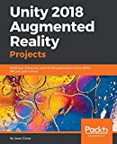 Unity 2018 Augmented Reality Projects: Build four immersive and fun AR applications using ARKit, ARCore, and Vuforia