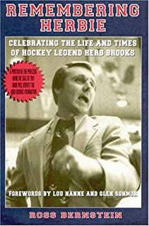 Remembering Herbie: Celebrating the Life and Times of Hockey Legend Herb Brooks