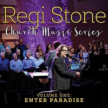 Regi Stone Church Music Series, Vol. 1: Enter Paradise