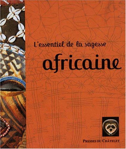 L'essentiel de la sagesse africaine