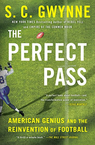 The Perfect Pass: American Genius and the Reinvention of Football (English Edition)